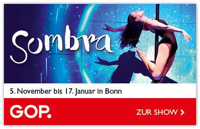 GOP Bonn – Ab 05.11.2020 startet die Show Sombra